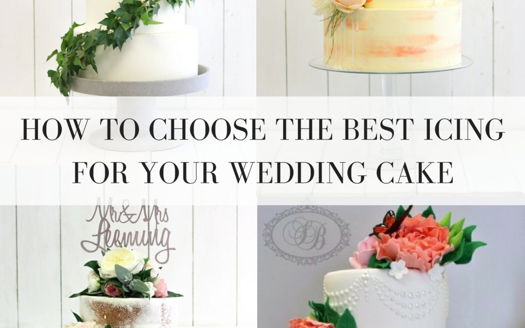How To Choose The Best Icing For Your Wedding Cake: